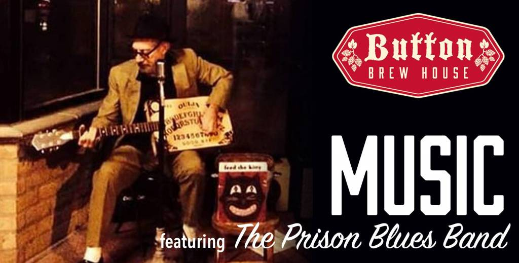 Button Brew House presents The Prison Blues Band