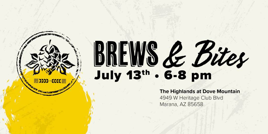 """""""Brews & Bites"""" at The Highlands at Dove Mountain"""