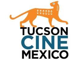 Tucson Cine Mexico Film Fest